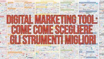 Digital Marketing Tool: come orientarsi e scegliere gli strumenti migliori