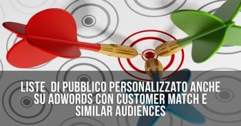 Customer Match: liste di pubblico personalizzato anche su AdWords