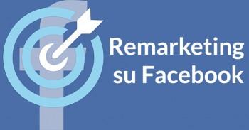 Remarketing su Facebook: arriva il nuovo custom audience pixel