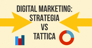 Digital Marketing: strategie VS tattiche